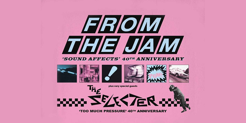 Rescheduled Date - From The Jam + The Selecter