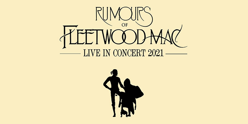 Rescheduled Date - Rumours Of Fleetwood Mac
