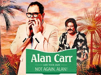 Extra Date Added For Alan Carr: Not Again, Alan!