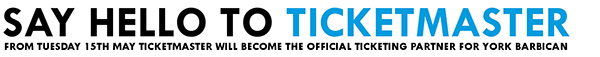 Ticketmaster will become the official ticket partner of York Barbican on May 15th 2018